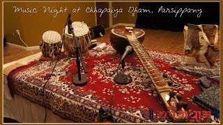 Music Night at Chhapaiya Dham Community Center!