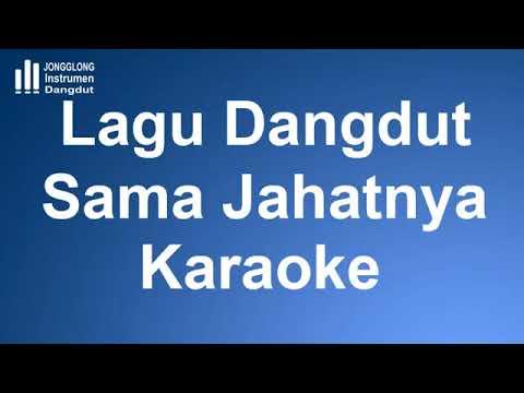 Dangdut Sama Jahatnya Karaoke Instrumen mp3