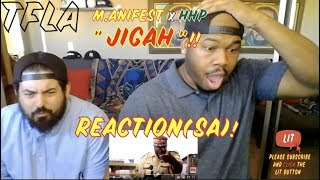M.anifest & HHP - Jigah  | (THATFIRE LA) Reaction