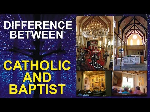 Difference Between Catholic and Baptist