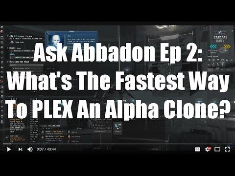 Ask Abbadon Ep2 - The Fastest Way To PLEX an Alpha Clone
