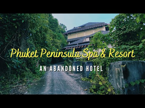 Phuket Peninsula Spa & Resort - An Abandoned Hotel