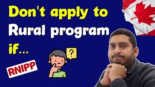 How to apply to RNIP? First thing you MUST consider for Rural program. RNIP