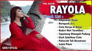 Rayola Best of The Best Full Album Terpopuler Pop Minang Terlaris (Audio)