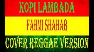 Kopi Lambada - Fahmi Shahab (COVER REGGAE VERSION)