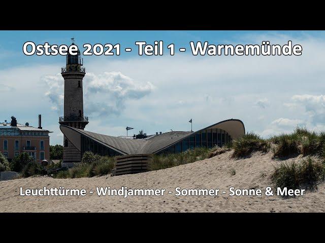 Ostsee 2021 - Teil 1 - Unterwegs in Warnemünde - Leuchttürme - Windjammer und Sommer Sonne und Meer