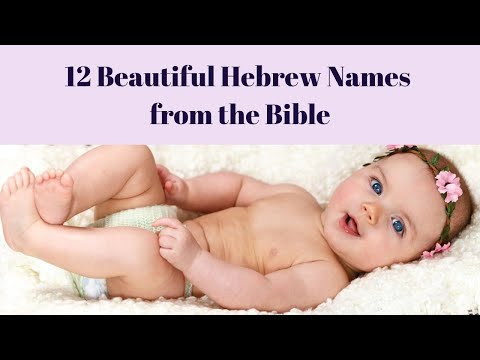 12 Beautiful Bible Names For Girls With Hebrew Meaning