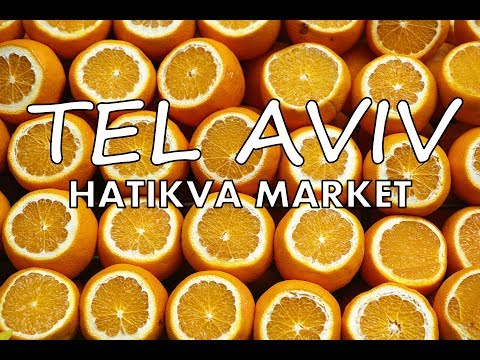TEL AVIV TRAVEL GUIDE- HATIKVA MARKET
