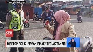 Disetop Polisi, Emak-emak Teriak Takbir