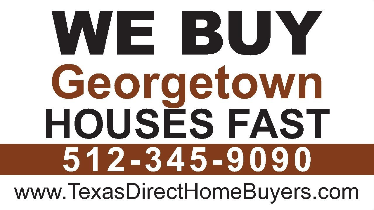 Sell My House Fast Georgetown | Call 512-345-9090 | We Buy Houses Georgetown