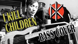 Dead Kennedys - I Kill Children (Bass Cover)