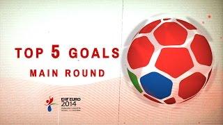 Top 5 Goals Main Round | EHF EURO 2014