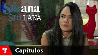 Silvana Sin Lana   Capítulo 22   Telemundo Novelas