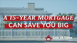15 Year Fixed Mortgage Rates - Reduce Your VA Loan Term and Win Big!