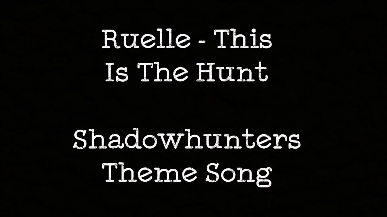 Ruelle - This Is The Hunt LYRICS (Shadowhunters Theme)