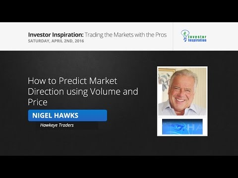 How to Predict Market Direction using Volume and Price | Nigel Hawks