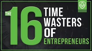 16 Time Wasters of Entrepreneurs