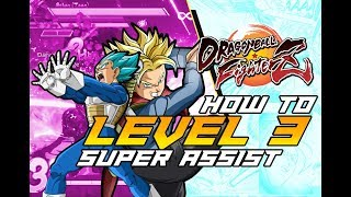 FighterZ How to Call in LEVEL 3 SUPER Assists Dragon Ball FighterZ