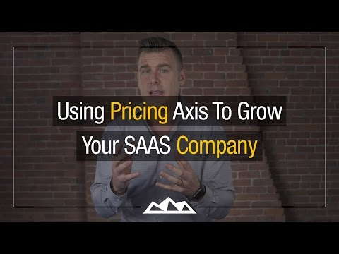 How To Use Pricing Axis To Grow Your SaaS Company's Revenue | Dan Martell