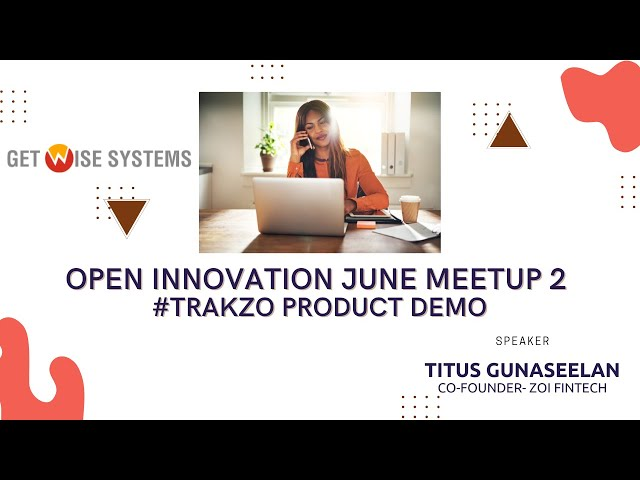 #WFH #ProductivityTracking GWS Open Innovation-June 2021 Meetup 2 - #TrakZo Product Demonstration