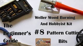 The Beginner's Guide - Pattern Cutting Bit - Weller Wood Burning And Hobbyist Kit - #8