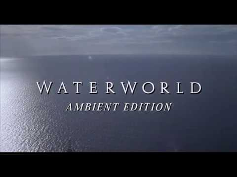 Waterworld Soundtrack - Ambient Edition
