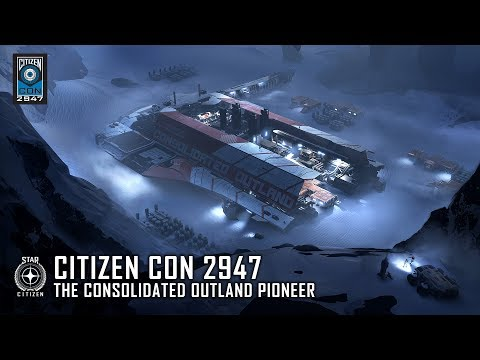 STAR CITIZEN: CitizenCon 2947 - The Consolidated Outland Pioneer