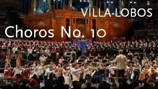 Choros No. 10 • Villa-Lobos • BBC Symphony Orchestra