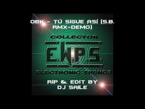 OBK - Tú Sigue Así (S.B. Rmx-Demo)