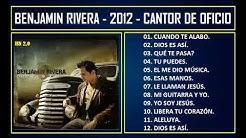 Benjamín Rivera - 2012 - Cantor de oficio