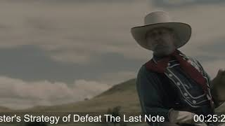 Custer's Strategy of Defeat The Last Note