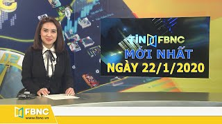 Tin tức Việt Nam mới nhất ngày hôm nay 22/1/2020 | Tin tức tổng hợp