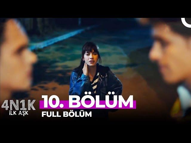 4N1K Ilk Aşk > Episode 10
