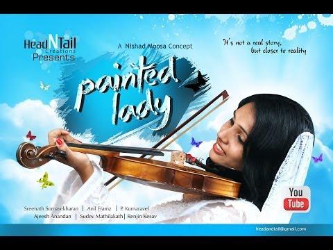 "Short film malayalam 2014 ""PAINTED LADY"""