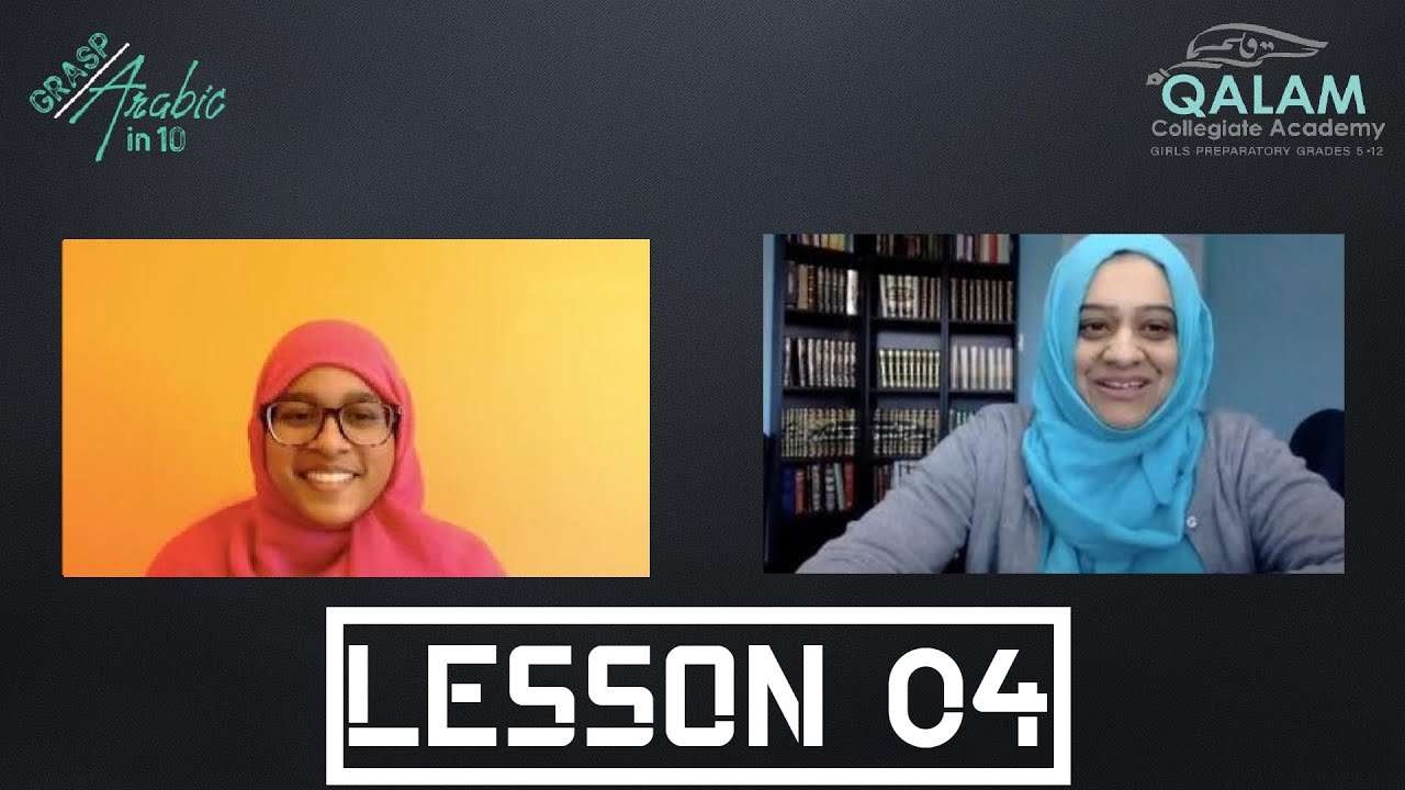 Grasp Arabic in 10 Lesson #4 | Sr Fawzia Belal & QCA Jr. Salwa Sarwer | Qalam Collegiate Academy