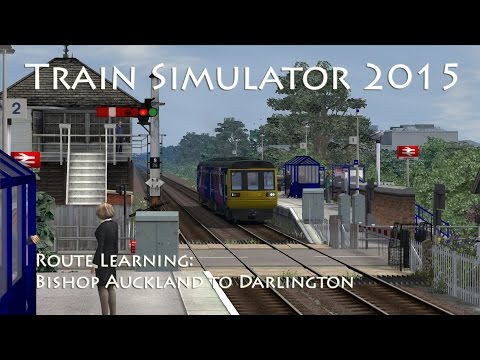 Train Simulator 2015 - Route Learning: Bishop Auckland to Da