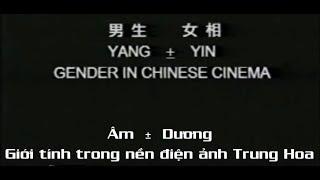 [Vietsub] Âm ± Dương - Giới tính trong nền điện ảnh Trung Hoa (1997)