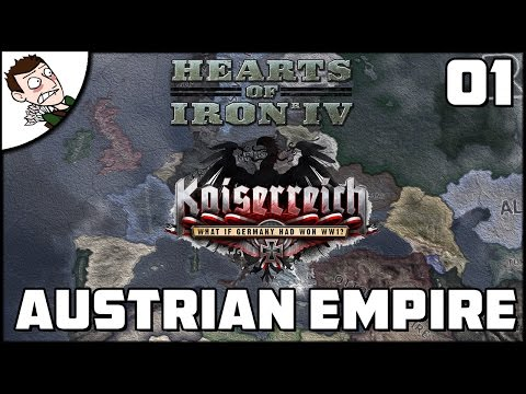 THE AUSTRIAN EMPIRE RISES! Kaiserreich Alpha Campaign Part 1 (Hearts of Iron 4 Mod)