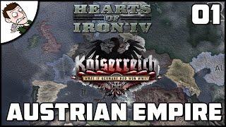 THE AUSTRIAN EMPIRE RISES! Kaiserreich Alpha Campaign Part 1 (Hearts of Iron 4 Mod)
