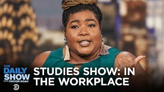 Studies Show - Workplace Revelations | The Daily Show