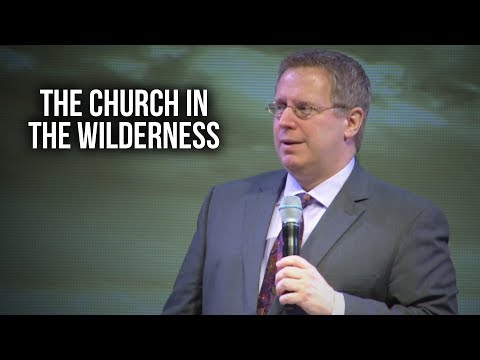 """""""The Church in the Wilderness"""" - Pastor Raymond Woodward"""