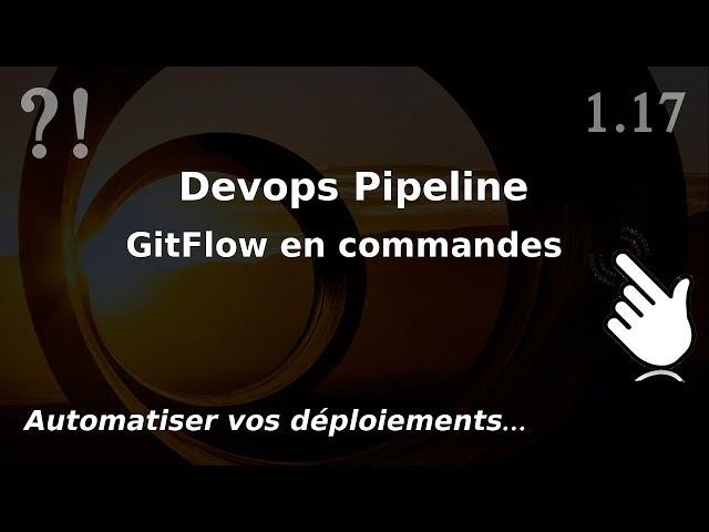 Pipeline Devops - 1.17. GitFlow : les commandes git en pratique   tutos fr