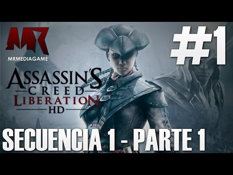 Assassin's Creed: Liberation HD- Español Parte 1 (Secuencia 1-Parte 1) [Guía MrMediaGame/HD]