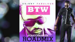 Skinny fabulous - Behaving The Worst [Scratch Master Roadmix] #2014Soca #SocaIsYours