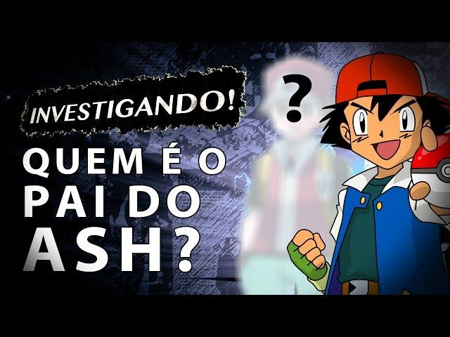 TEORIA POKEMON: Quem é o Pai do Ash?