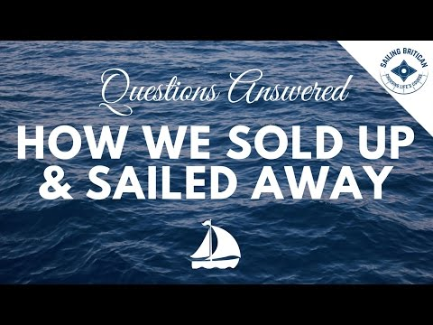 How we sold up & sailed away   Sailing Britican (Video 2)