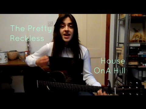 The Pretty Reckless - House On A Hill. Acoustic Guitar Tutorial ...