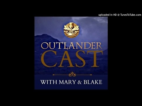 Outlander Cast Ep. 16 - Chat With Anna Foerster