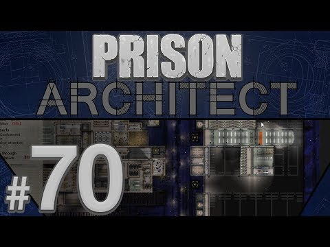 Prison Architect - Bigger and Better - PART #70
