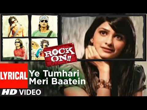 lyrical:-ye-tumhari-meri-baatein-|-rock-on-|-farhan-akhtar,-prachi-desai-|-shankar-ehsaan-loy